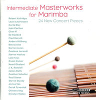 Intermediate Masterworks for Marimba — Carla Bley, Paul Simon, Louis Andriessen, Gordon Stout, Chen Yi, William Moersch