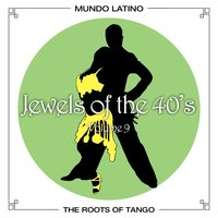 The Roots of Tango - Jewels Of The 40's, Vol. 9 — Астор Пьяццолла