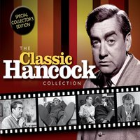 The Classic Hancock Collection — Tony Hancock
