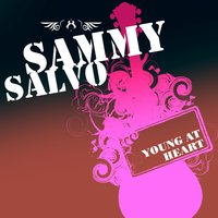Young At Heart — Sammy Salvo