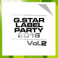 G.Star Label Party 2016, Vol. 2 — сборник