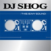 This is my sound — DJ Shog