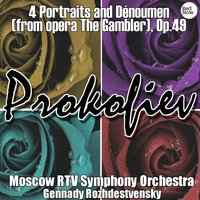 Prokofiev: 4 Portraits and Dénoument (from opera The Gambler), Op.49 — Moscow RTV Symphony Orchestra & Gennady Rozhdestvensky