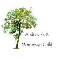 Montessori Child — Andrew Kutt