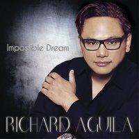 The Impossible Dream — Richard Aguila