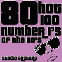 80 Hot 100 Number Ones From The 80's — Studio Allstars