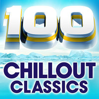 100 Chillout Classics - The World's Best Chillout Album — сборник