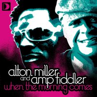 When The Morning Comes — Alton Miller & Amp Fiddler, Amp Fiddler, Alton Miller