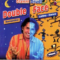 Double Face (Latino, Dance, Romantico) — Gianni Drudi