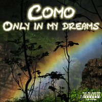 Only In My Dreams — Como