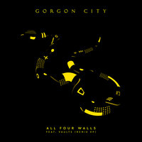 All Four Walls - EP — Gorgon City, Vaults