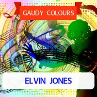 Gaudy Colours — Elvin Jones
