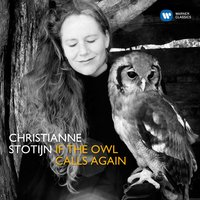 If the Owl Calls Again — Christianne Stotijn