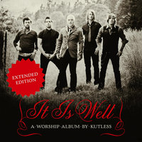 It Is Well — Kutless