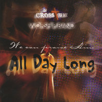 All Day Long — Crossway Worship Band