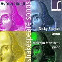 As You Like It: Shakespeare Songs — Malcolm Martineau, Michael Tippett, ERNEST CHAUSSON, Nicky Spence, John Dankworth, Roger Quilter