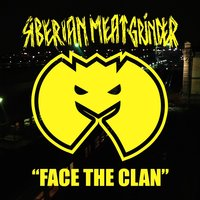 Face the Clan — Siberian Meat Grinder