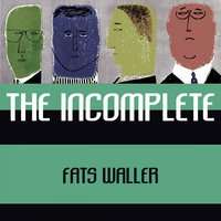 The Incomplete — Fats Waller