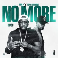 No More — Tony Sunshine, Oun P, Joe White