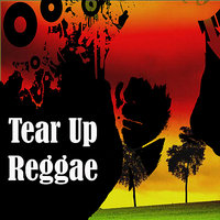 Tear Up Reggae — сборник