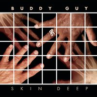Skin Deep — Buddy Guy