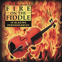 Fire on the Fiddle: 14 Blazing Performances — сборник
