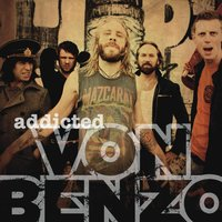Addicted — Von Benzo