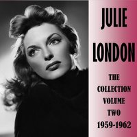 The Collection Volume Two 1959-1962 — Julie London