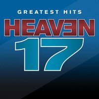 Greatest Hits - Sight And Sound — Heaven 17