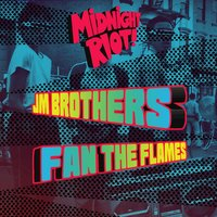 Fan the Flames — J M Brothers