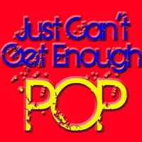 Just Can't Get Enough Pop — The Popettes