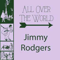 All Over The World — Jimmy Rodgers