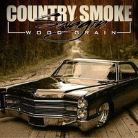 Country Smoke Swangin' — Wood Grain