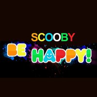 Be Happy — Scooby