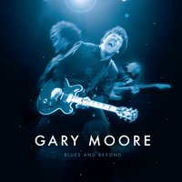 Blues and Beyond — Gary Moore