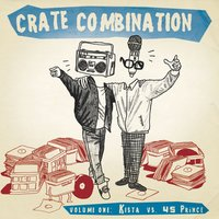 Crate Combination — 45 Prince feat. Kista