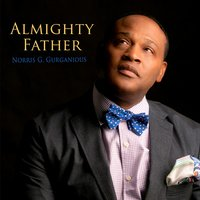 Almighty Father — Norris G. Gurganious