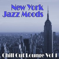 New York Jazz Moods Chill Out Lounge Volume 1 — New York Lounge Quartett