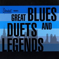 Stardust Records Presents...Great Blues Duets and Legends — сборник