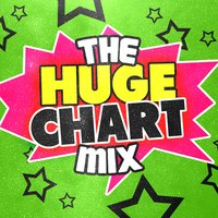The Huge Chart Mix — Top Hit Music Charts, Summer Hit Superstars, Summer Hit Superstars|Top Hit Music Charts