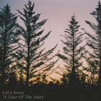A Tour of the Stars — Let's Away
