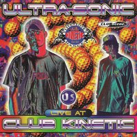 Live at Club Kinetic — Ultrasonic