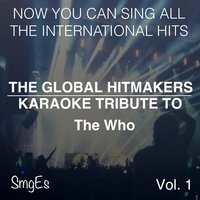 The Global HitMakers: The Who Vol. 1 — The Global HitMakers
