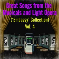 Great Songs from the Musicals and Light Opera, Vol. 4 — Oscar Hammerstein II, Jerome Kern, Otto Harbach, Arthur Sullivan, Rudolf Friml