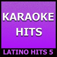 Karaoke Hits: Latino Hits 5 — Original Backing Tracks