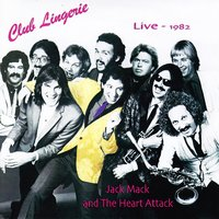 Jack Mack & The Heart Attack: Club Lingerie — Jack Mack & The Heart Attack