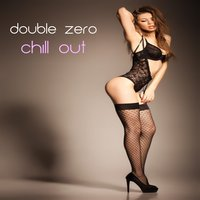 Chill Out — Double Zero
