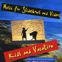 Music for Slideshows and Videos (Kids and Vacation) — Mike Bell