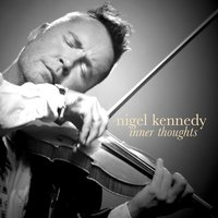 Inner Thoughts — Nigel Kennedy, Макс Брух