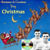 Buchanan & Goodman Save Christmas — Bill Buchanan, Dickie Goodman
